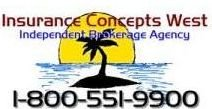 Insurance Concepts West Independent Insurance Brokerage Agency 1-800-551-9900